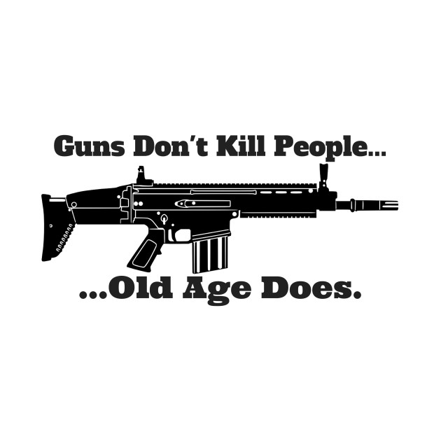 Guns Don't Kill People, Old Age Does