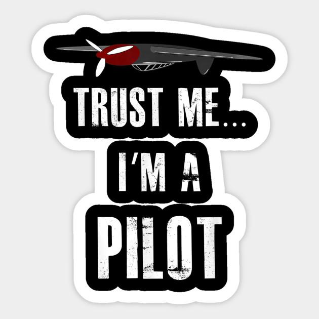 Trust Me Im A Pilot Black Adult T-Shirt