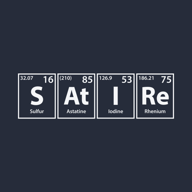 Satire (S-At-I-Re) Periodic Elements Spelling
