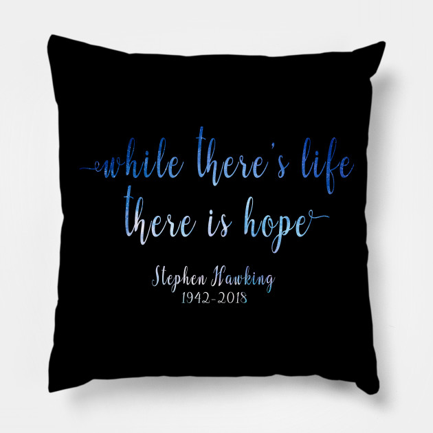 RIP Stephen Hawking Quotes Shirt - While there's life there is hope