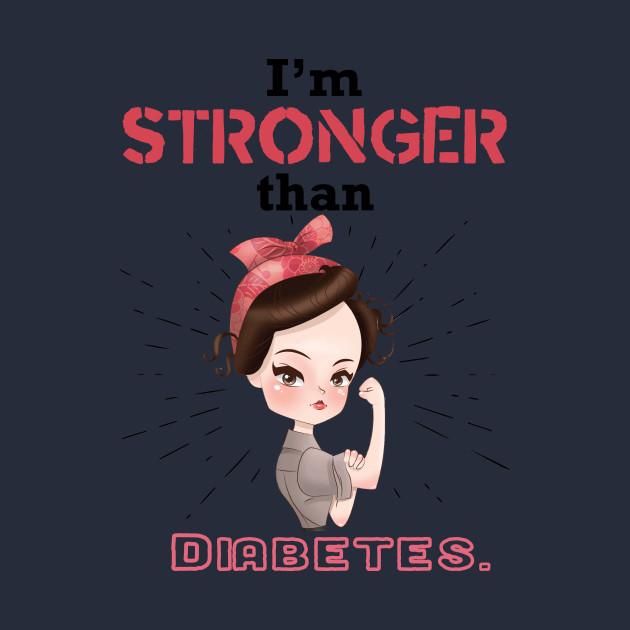 Stronger than diabetes - diabetics awareness strength
