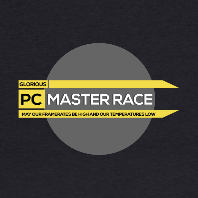 Glorious PC Master Race!