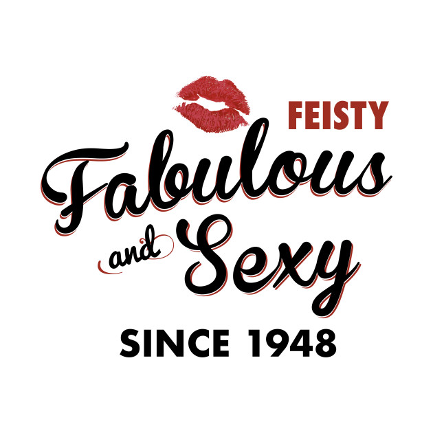 Feisty Fabulous And Sexy Since 1948 Funny 70th Birthday Gift