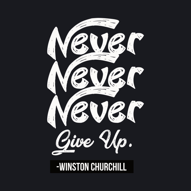 Never Never Never Give Up Quotes For Life Baseball TShirt Simple Never Give Up On Life Quotes