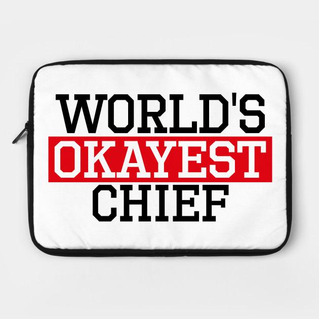 world's okayest Chief, #Chief
