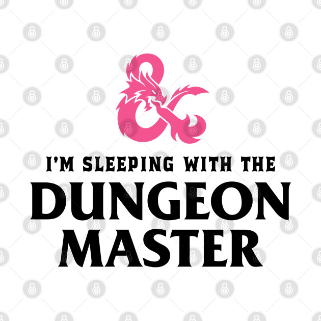 I'm Sleeping with The Dungeon Master Pink