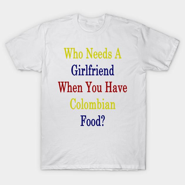 who needs a girlfriend