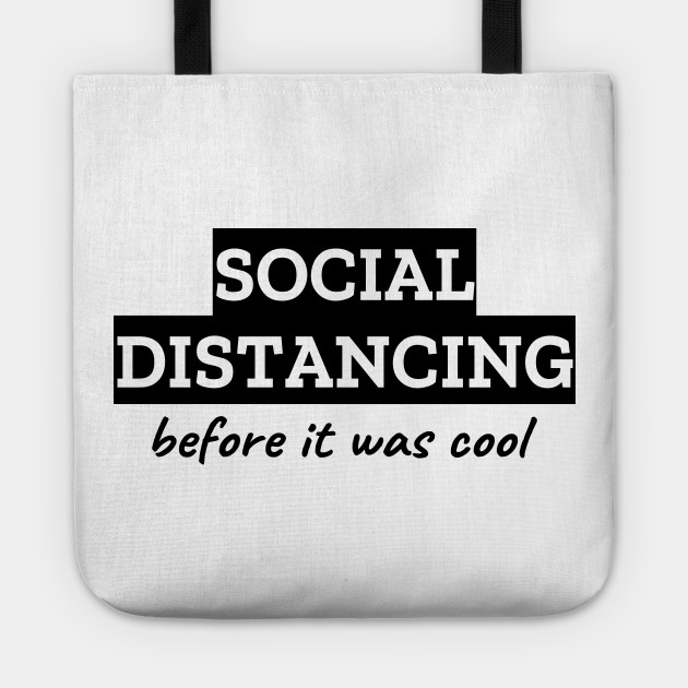 Social Distancing Before It Was Cool
