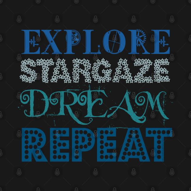 Explore Stargaze Dream Repeat