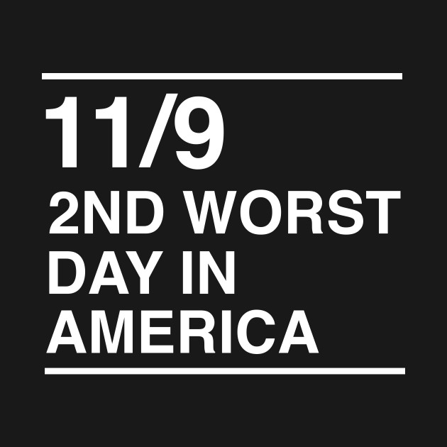 11/9. 2nd worst day in America