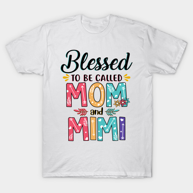 a8b63166 Blessed To Be Called Mom And Mimi - Blessed To Be Called Mom And ...