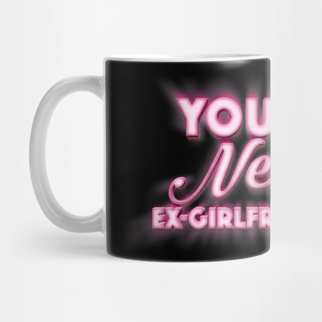 Source Your Next Ex Girlfriend Funny Tee Design Birthday Gifts
