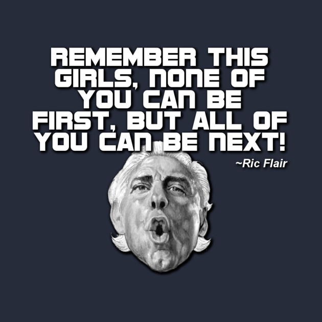 Image result for ric flair none can be first