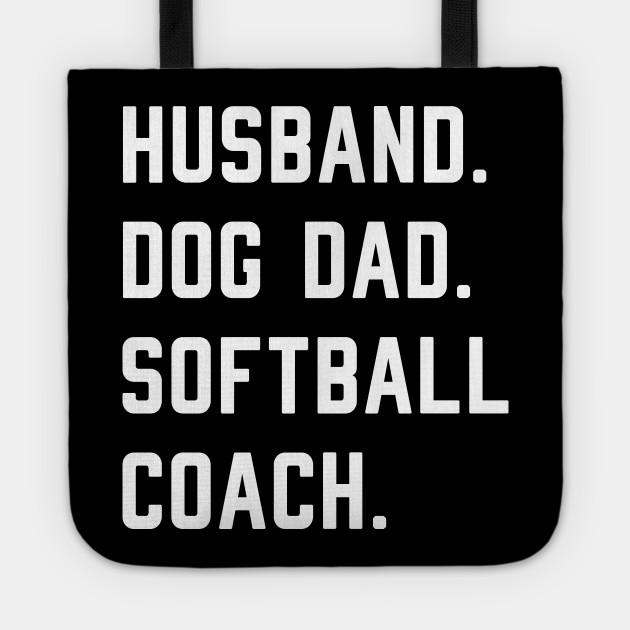 Husband Dog Dad Softball Coach Dog Lovers Tote
