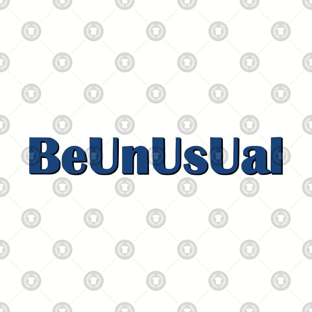 Be Unusual
