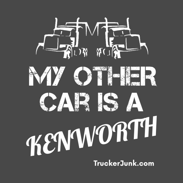 My Other Car is a Kenworth