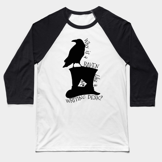 Why Is A Raven Like A Writing Desk Alice In Wonderland Mad Hatter Riddle Silhouette Shirt Baseball T-Shirt