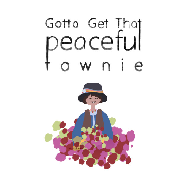 Gotta Get That Peaceful Townie