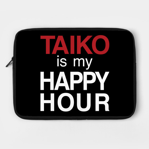 Taiko Is My Happy Hour