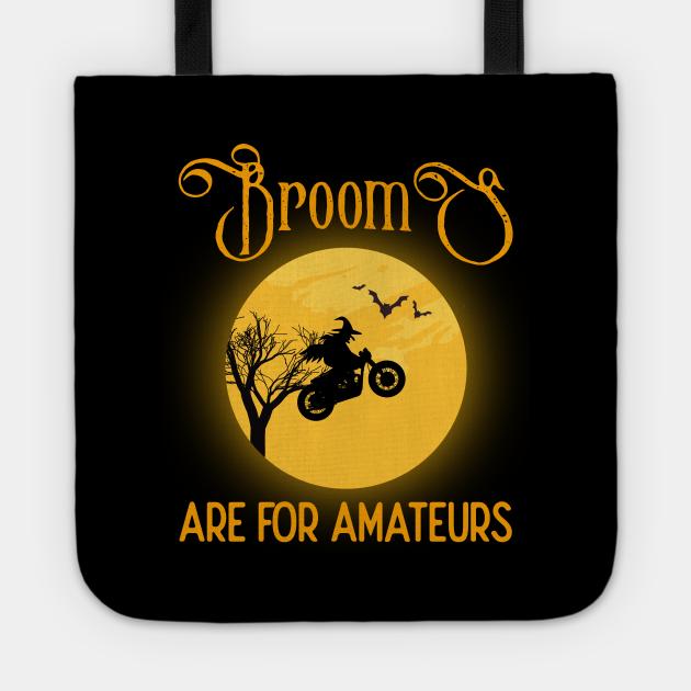 Brooms Are for Amateurs Halloween Motorcycle Biker Gift