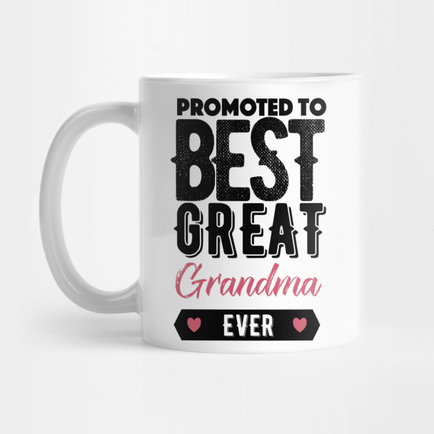 promoted to best great grandma ever great grandma gift best