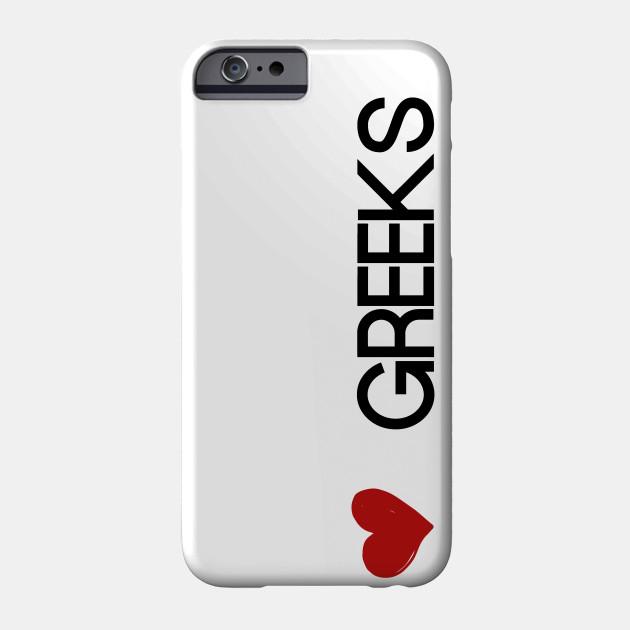 I Love Greeks Greek Phone Case Teepublic