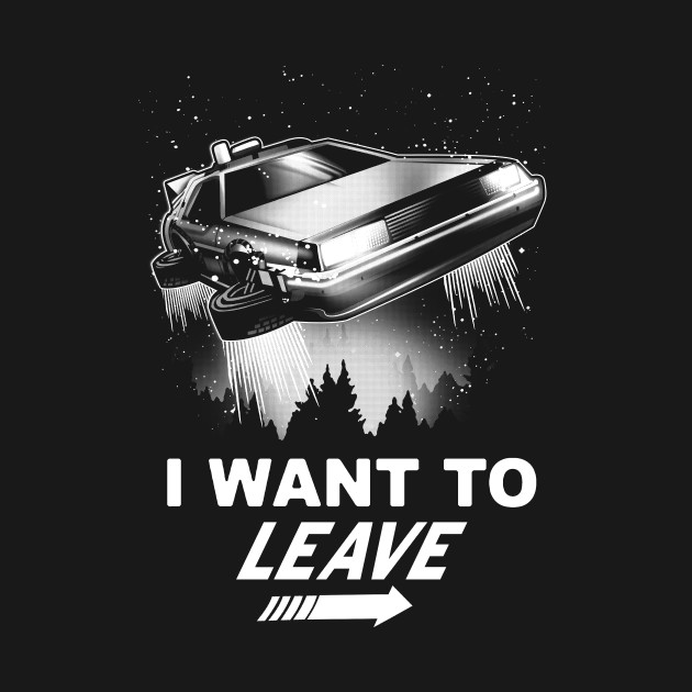 I Want To Leave In A Delorean T-Shirt