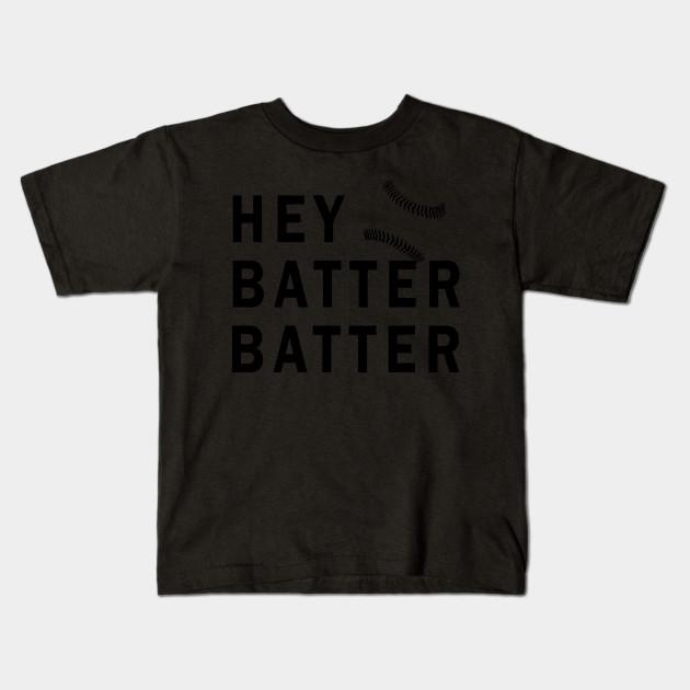 8f12756ad HEY BATTER BATTER shirt - Hey Batter Batter ...