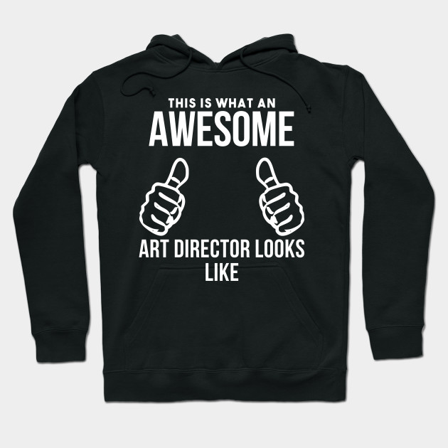 Awesome Art director Hoodie