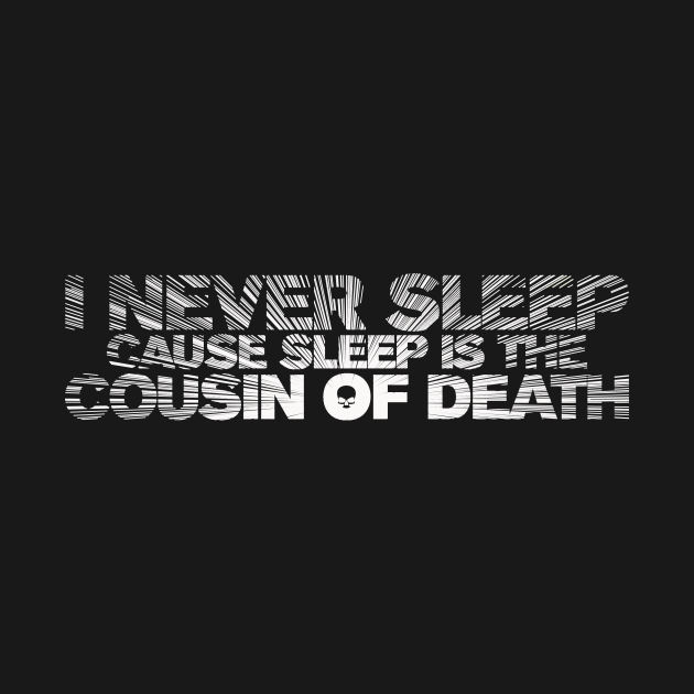 Sleep is the Cousin of Death