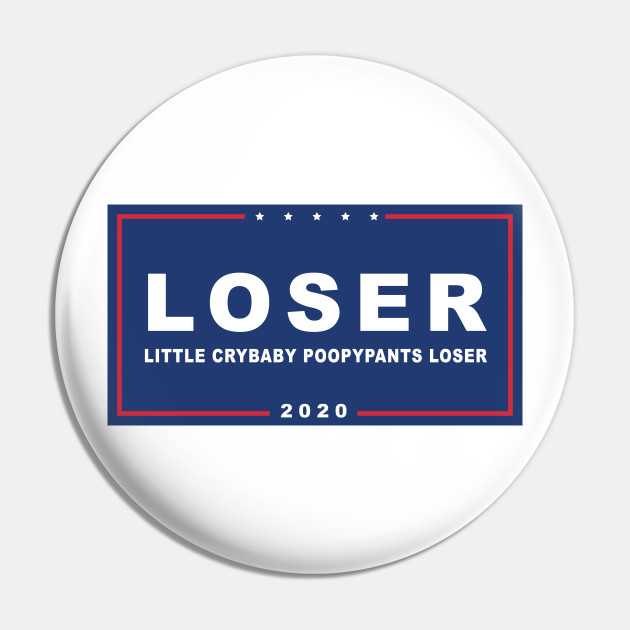 Loser Crybaby Poopypants - Funny Anti-Trump