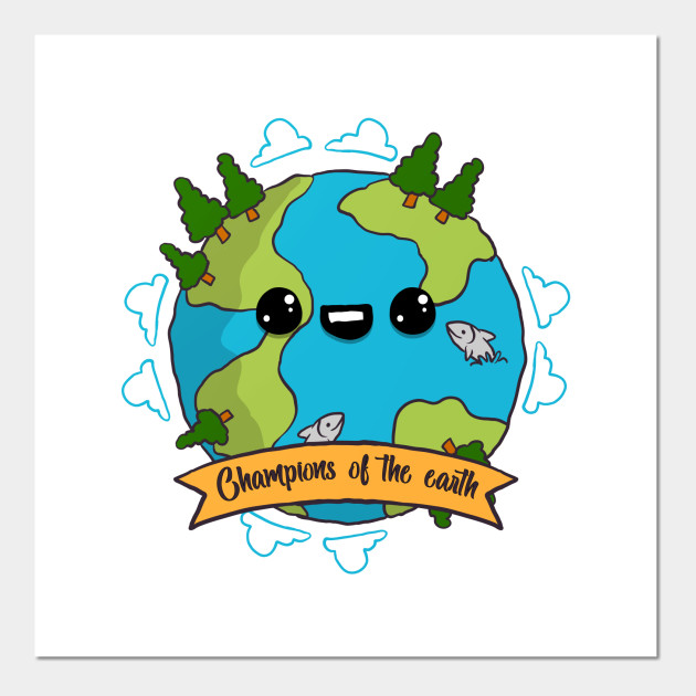 Champions Of The Earth Environment Awareness Shirt Environment