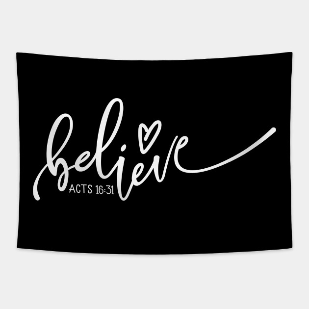 Believe, Acts 16:31, Christian, Jesus, Quote, Believer, Christian Quote, Saying