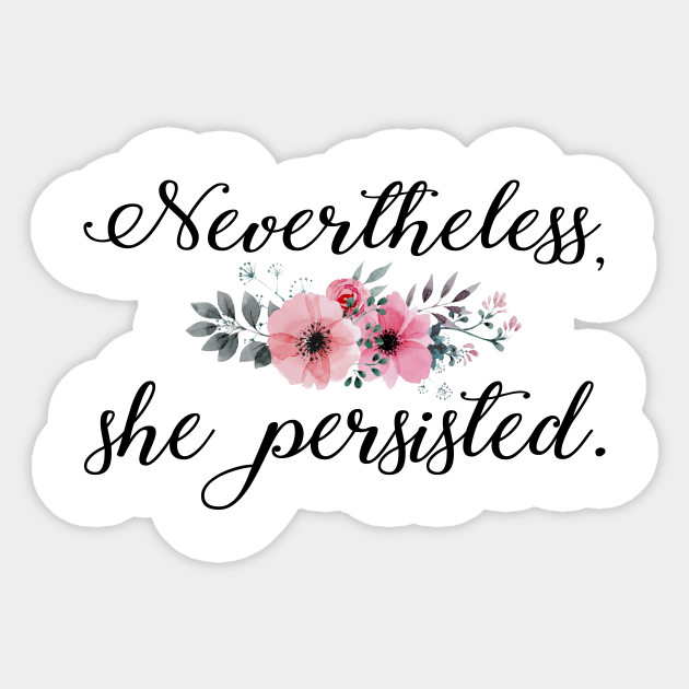 Nevertheless, she persisted floral black