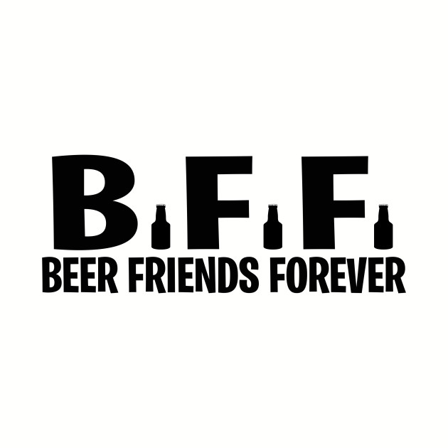 Beer Friends Forever