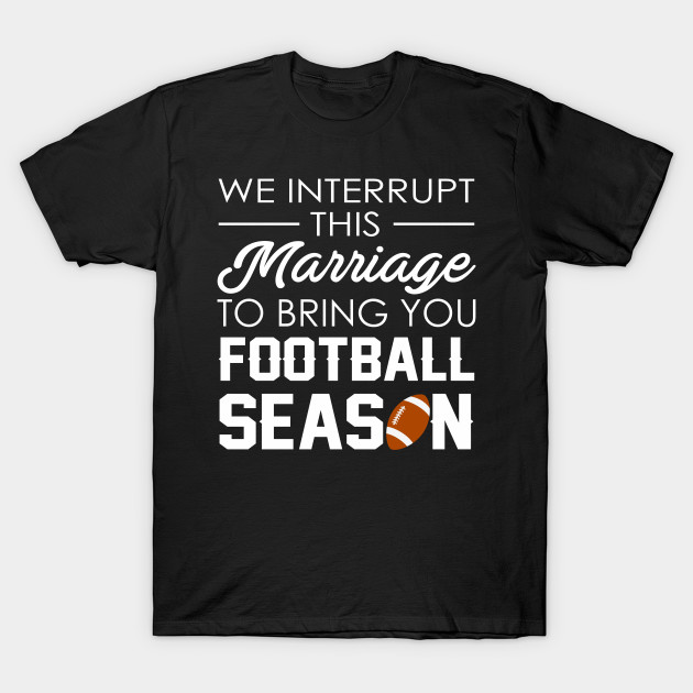 We Interrupt This Marriage To Bring You Football Season Magnet