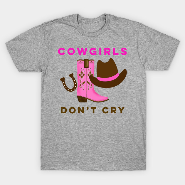shopping latest trends of 2019 aesthetic appearance Cowgirls Don't Cry T-Shirt