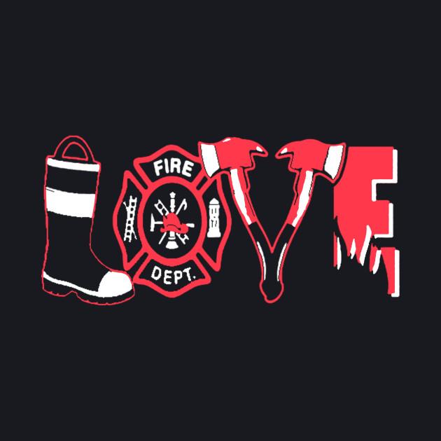 Love firefighter T-shirt