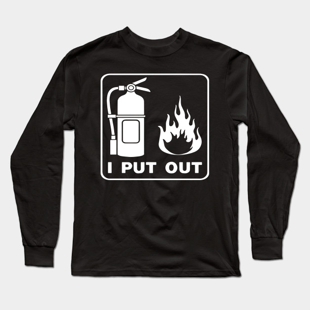 ac428c35c8 I Put Out Funny Firefighter Fireman Tee Vtg Fire College Humor Firefighter t -shirts Long Sleeve T-Shirt
