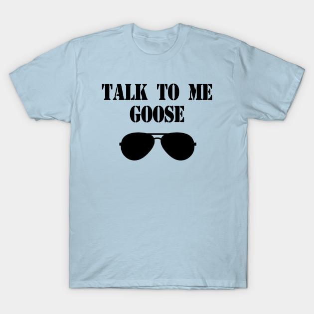 bc23fa26 Talk To Me Goose - Top Gun - Top Gun - T-Shirt | TeePublic