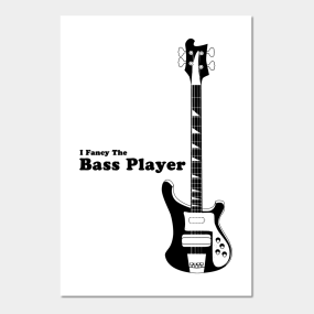 I Fancy The Bass Player Guitarist Bassist Wall Art