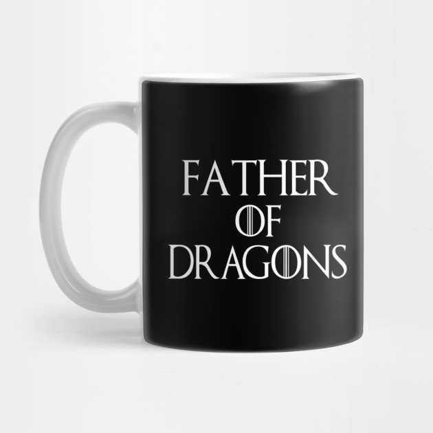 Father Of Dragons Coffee Mug| GOT Father's Day Gift Mugs| Fathers Day Gifts Mug