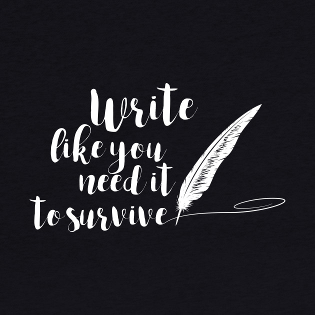WRITE TO SURVIVE