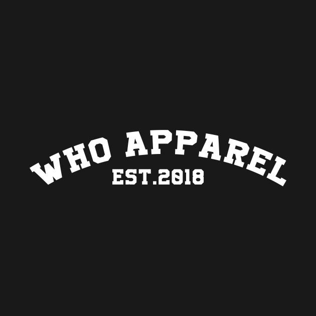 WHO Apparel EST.2018