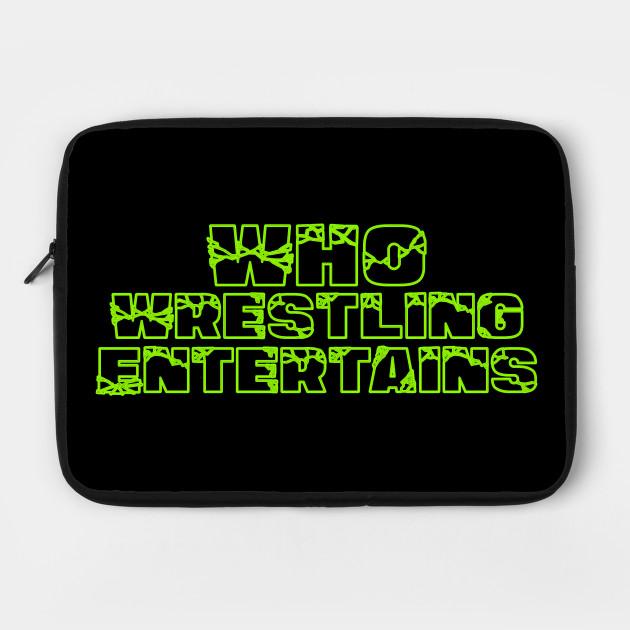 Who Wrestling Entertains