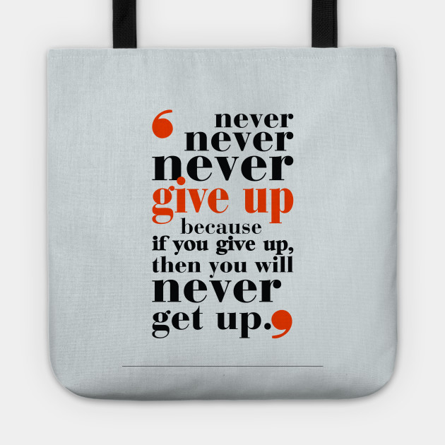 Never Give Up In Your Life Gym Motivational Quotes Never Give Up