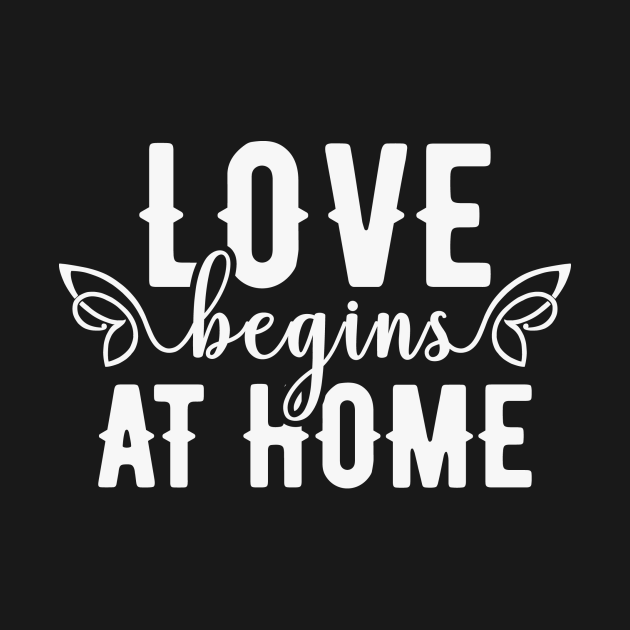 Love Begins At Home