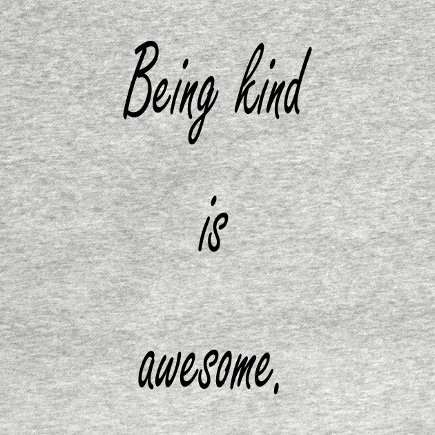 Being Kind Is Awesome Inspiration Positive Quotes Positivity Extraordinary Positive Quotes For Kids