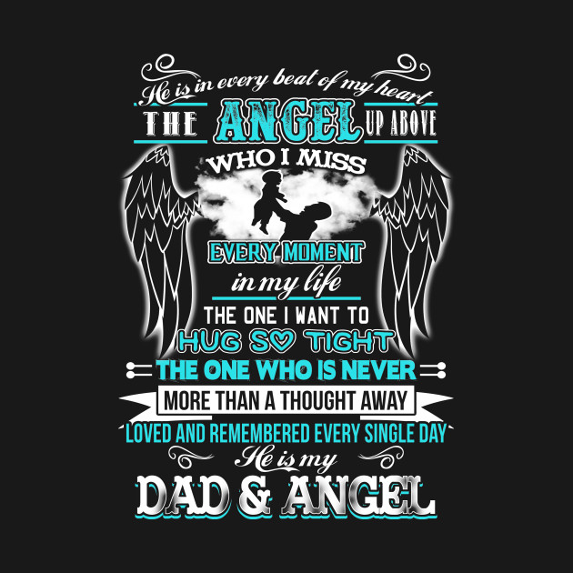 He Is My Dad And Angel Happy Father\'s Day In Heaven Quote Gift