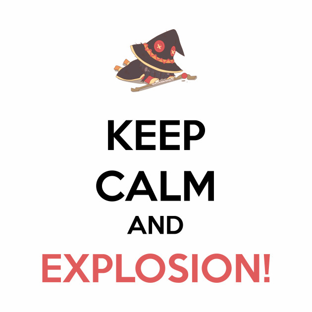 Megumin - Keep Calm and Explosion!
